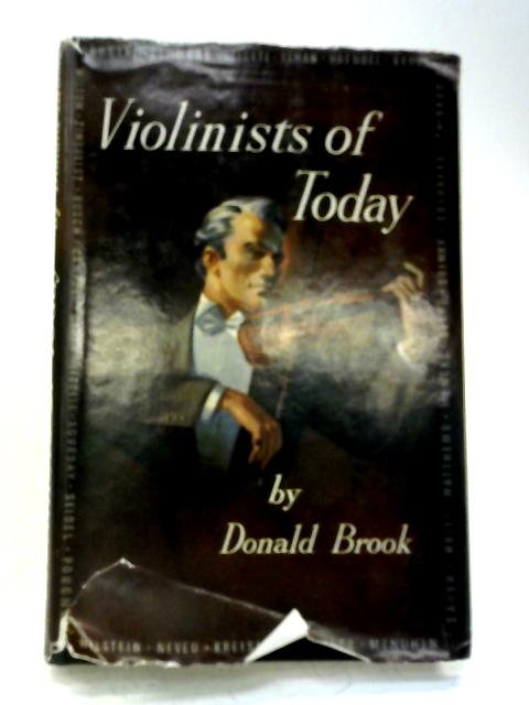 Violinists of Today By Donald Brook