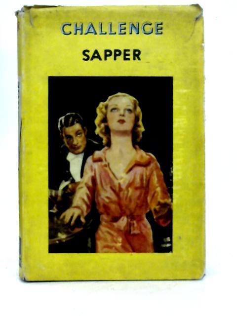 Challenge: A Bulldog Drummond Novel By Sapper