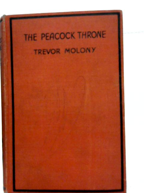 The Peacock Throne By Trevor Molony