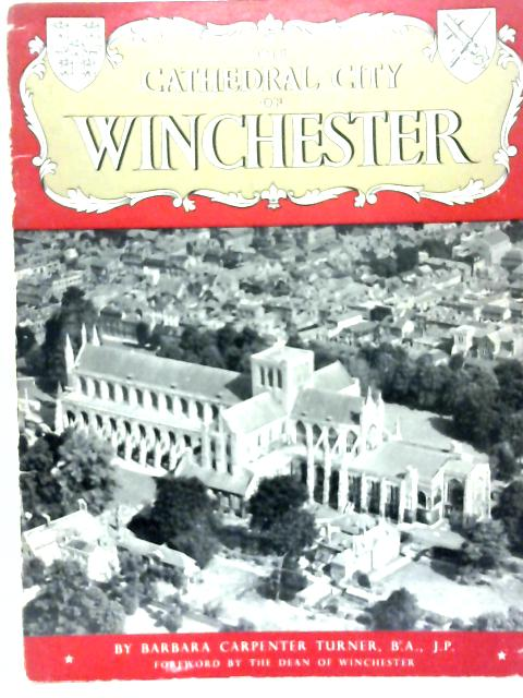 The Cathedral City of Winchester By Barbara Carpenter Turner