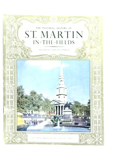 The Pictorial History of St. Martin in-the-Fields By Vera Brittain