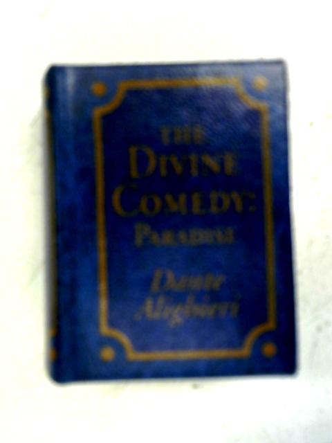 The Divine Comedy: Paradise By Dante Alighieri