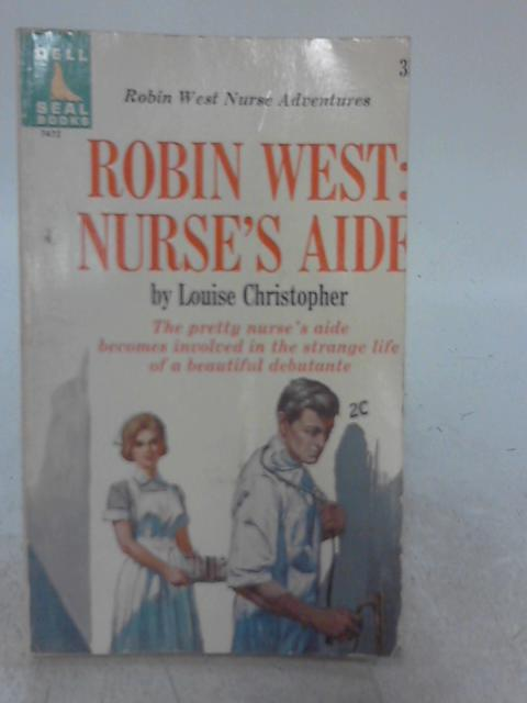 Robin West: Nurse's Aide By Louise Christopher