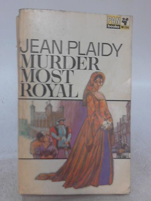 Murder Most Royal By Jean Plaidy