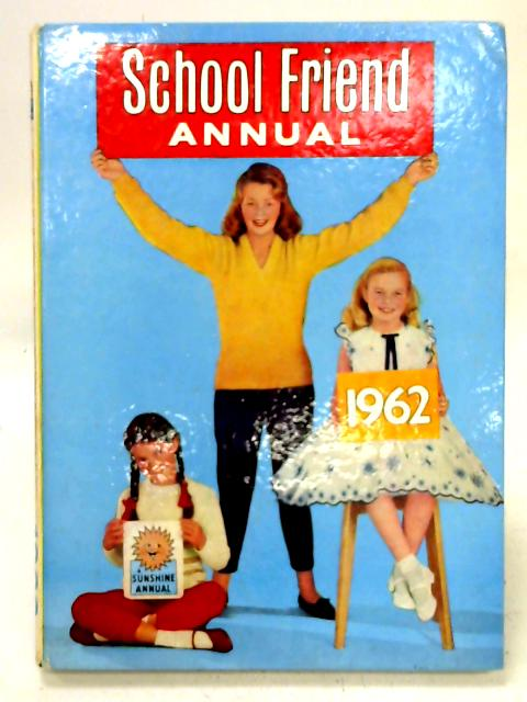School Friend Annual 1962 By Various