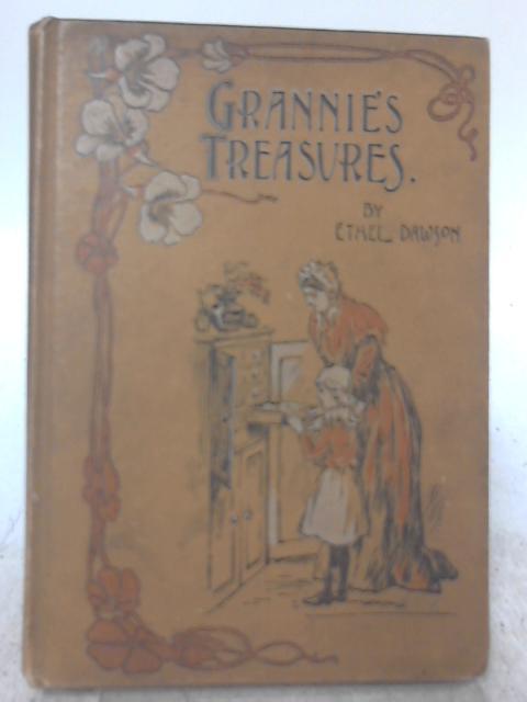 Grannie's Treasures By Ethel Dawson