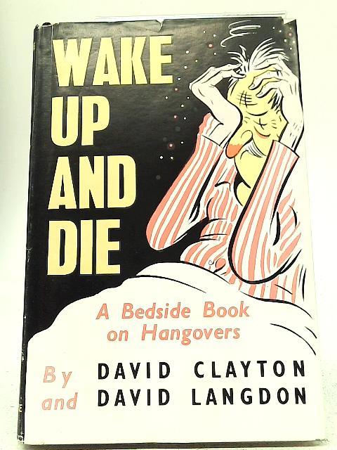 Wake up and Die By David Clayton & David Langdon