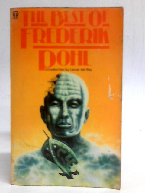 The Best of Frederik Pohl By Frederick Pohl