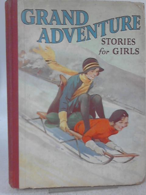 Grand Adventure Stories for Girls