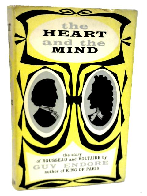 The Heart and The Mind By Guy Endore