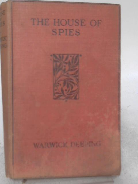 The House Of Spies By Warwick Deeping