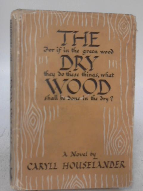 The Dry Wood By Caryll Houselander