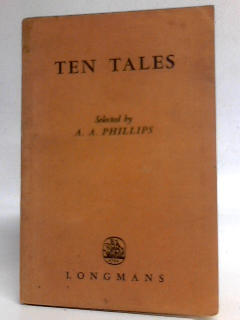 Ten Tales By A. A. Phillips (Eds)