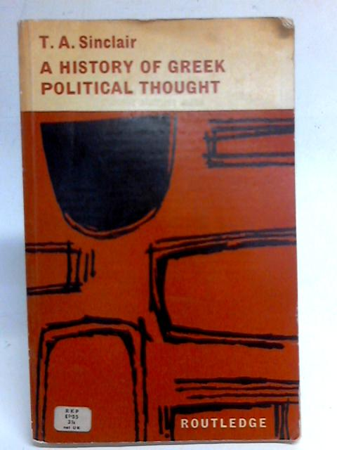 A History of Greek Political Thought By T. A. Sinclair