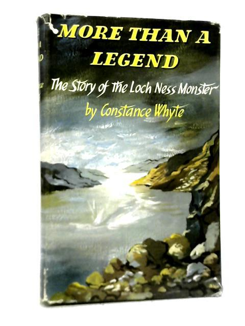 More Than a Legend: The Story of The Loch Ness Monster By Constance Whyte