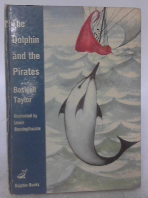 The Dolphin and the Pirates By Boswell Taylor.