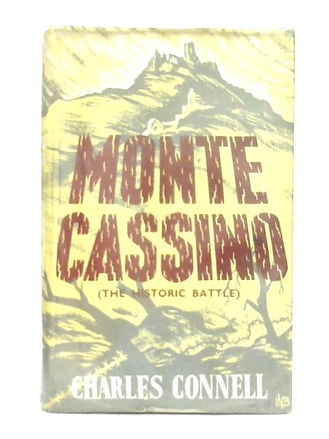 Monte Cassino, The Historic Battle By Charles Connell