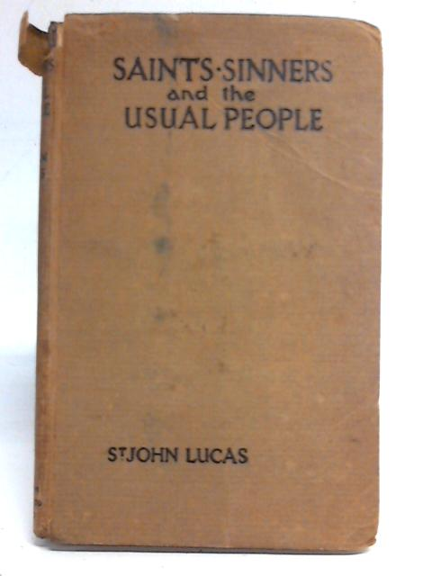 Saints, Sinners, and the Usual People By St John Lucas
