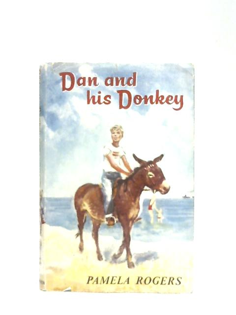 Dan and His Donkey By Pamela Rogers
