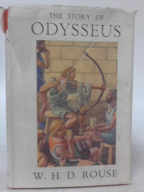 The Story Of Odysseus, A Translation Of Homer's ODYSSEY Into Plain English By W. H. D. Rouse