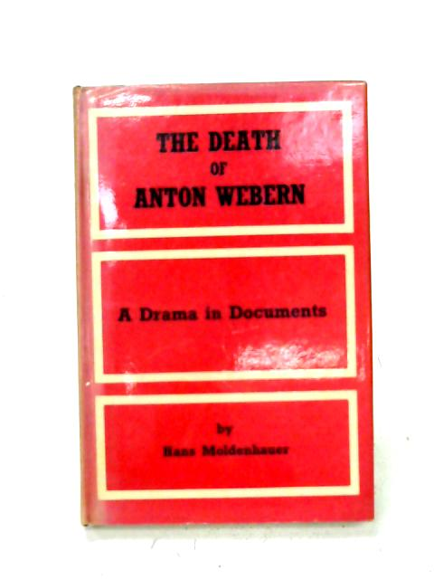 The Death of Anton Webern By Hans Moldenhauer