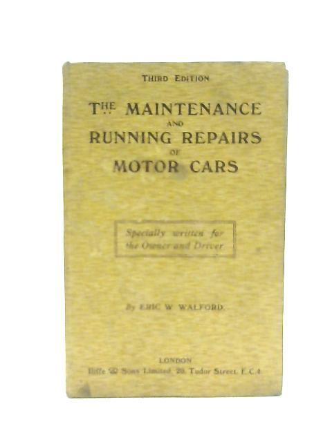 The Maintenance and Running Repairs of Motor Cars By Eric W. Walford