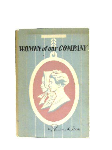 Women of Our Company By Pauline M. Webb