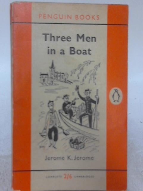 Three Men In A Boat To Say Nothing of the Dog By Jerome K. Jerome
