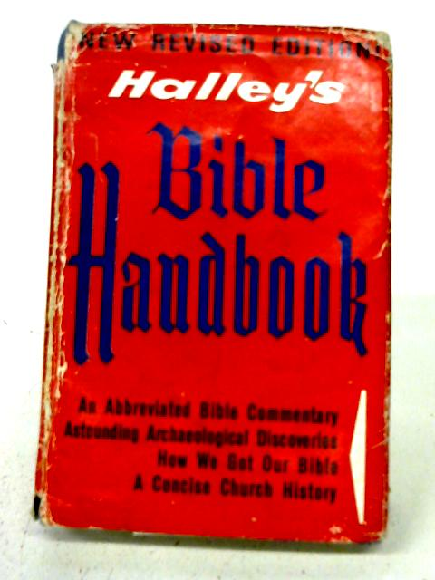Bible Handbook: An Abbreviated Bible Commentary By Henry Hampton Halley