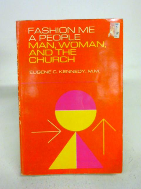 Fashion Me a People Man, woman, and the church By E.C. Kennedy (Ed.)