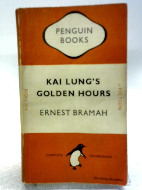 Kai Lung's Golden Hours By E Bramah