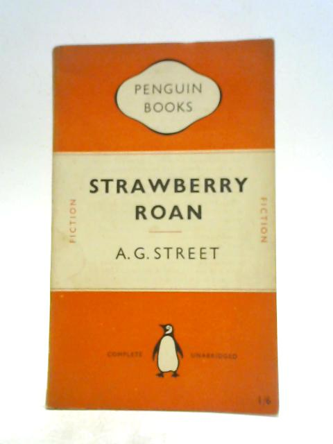 Strawberry Roan By A. G. Street