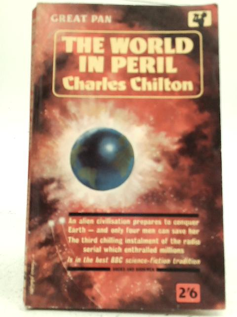 The World in Peril By Charles Chilton