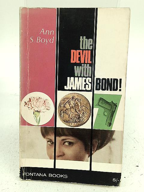 The Devil With James Bond ! By Ann S Boyd