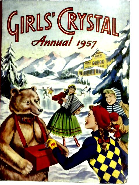 Girls' Crystal Annual 1957. By Various
