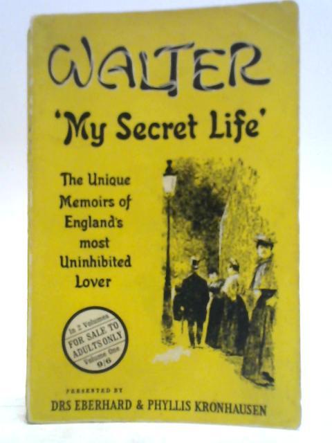 Walter 'My Secret Life' Volume One By Dr's Eberhard & Phyllis Kronhausen