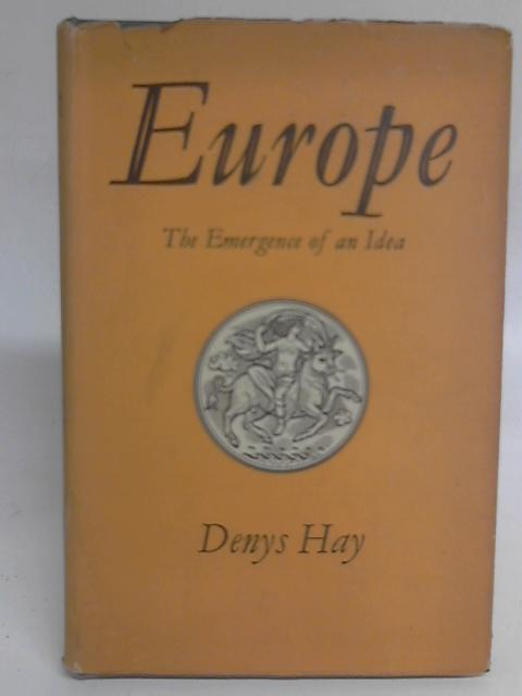 Europe: The Emergence of an Idea By Denys Hay