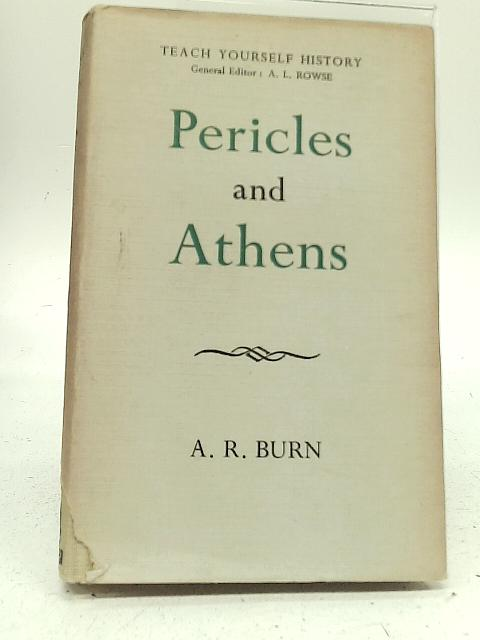 Pericles and Athens By A. R. Burn