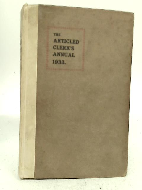 The Articled Clerk's Annual 1933 By E.A Steele