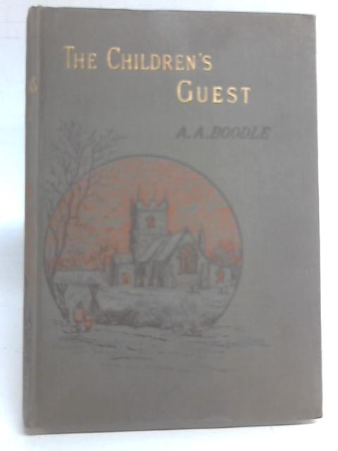 The Children's Guest By Adelaide Anne Boodle