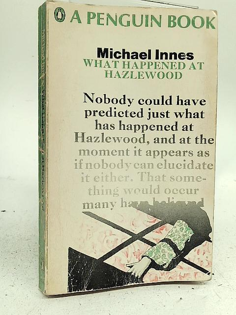 What Happened at Hazlewood By Michael Innes