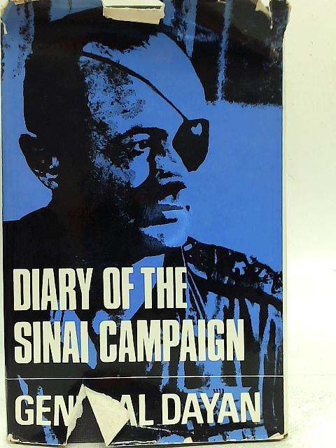 Diary of the Sinai Campaign By Major-General Moshe Dayan