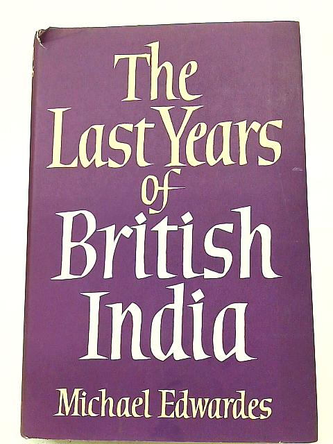 The Last Years of British India By Michael Edwardes