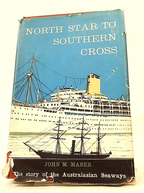 North Star to Southern Cross By John M. Maber