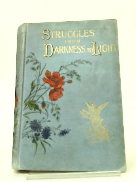 Struggles from Darkness to Light - A Tale from the Scottish Reformation By Anglo-Scotius