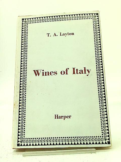 Wines of Italy By Thomas Arthur Layton