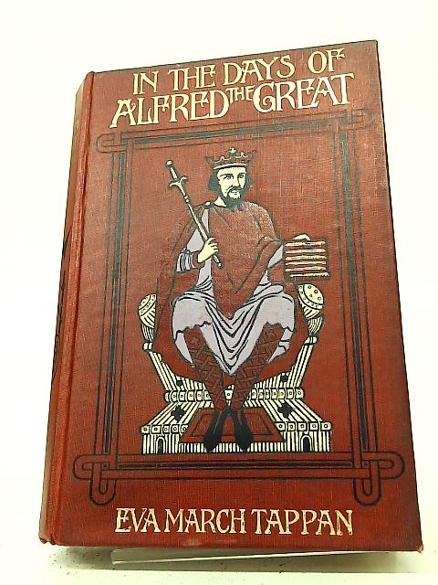 In The Days of Alfred The Great By E. M. Tappan