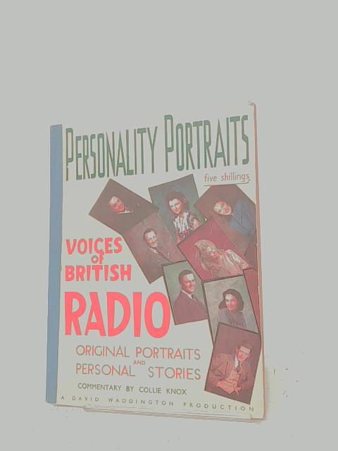 Personality Portraits, Voices of British Radio By Collie Knox
