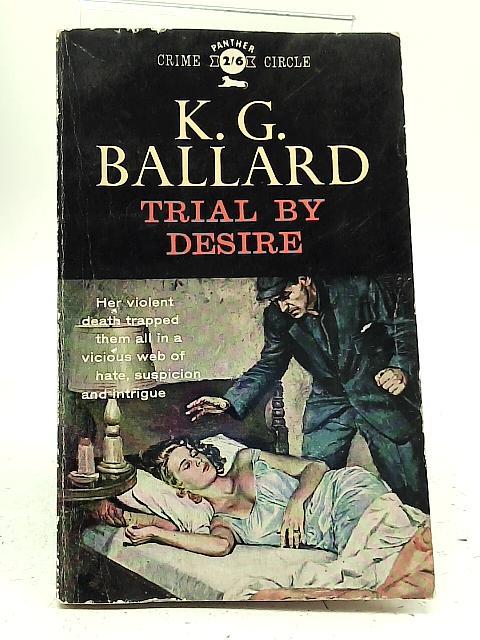 Trial by Desire By K. G Ballard