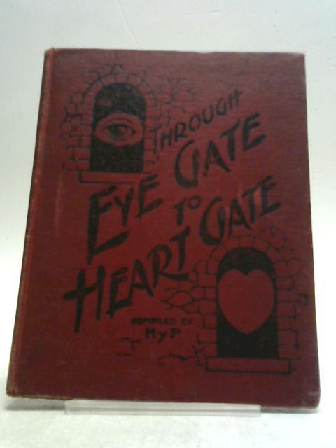Through Eye-Gate to Heart-Gate By Hy. Pickering